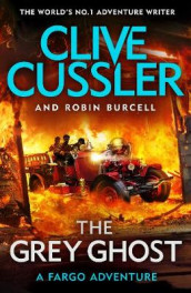 The Grey Ghost av Robin Burcell og Clive Cussler (Innbundet)