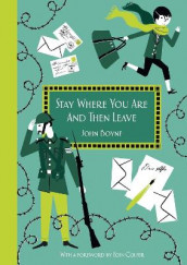 Stay Where You Are And Then Leave av John Boyne (Innbundet)