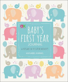 Baby's First Year Journal av Annabel Karmel (Innbundet)