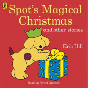 Spot's Magical Christmas and Other Stories av Eric Hill (Lydbok-CD)