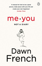 Me. You. Not a Diary av Dawn French (Heftet)