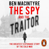 The Spy and the Traitor av Ben MacIntyre (Lydbok-CD)