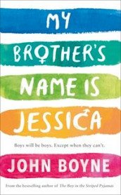 My Brother's Name is Jessica av John Boyne (Innbundet)