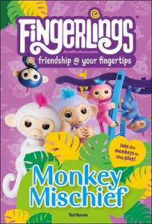 Fingerlings Monkey Mischief av Tori Kosara (Innbundet)