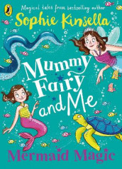 Mummy Fairy and Me: Mermaid Magic av Sophie Kinsella (Heftet)