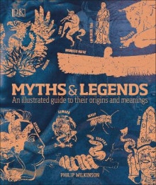 Myths & Legends av Philip Wilkinson (Innbundet)