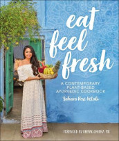 Eat Feel Fresh av Sahara Rose Ketabi (Innbundet)