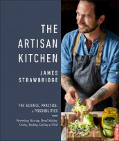 The Artisan Kitchen av James Strawbridge (Innbundet)
