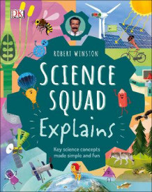 Robert Winston Science Squad Explains av Robert Winston (Innbundet)