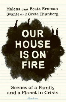 Our House is on Fire av Malena Ernman, Greta Thunberg, Beata Ernman og Svante Thunberg (Innbundet)