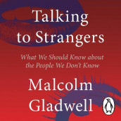 Talking to Strangers av Malcolm Gladwell (Lydbok-CD)