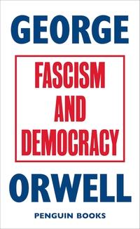 Fascism and democracy av George Orwell (Heftet)