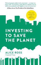 Investing To Save The Planet av Alice Ross (Heftet)