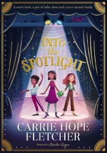 Into the Spotlight av Carrie Hope Fletcher (Heftet)