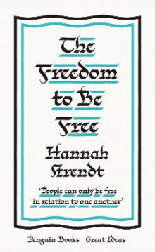 The Freedom to Be Free av Hannah Arendt (Heftet)