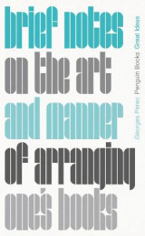 Omslag - Brief Notes on the Art and Manner of Arranging One's Books