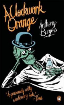 A clockwork orange av Anthony Burgess (Heftet)