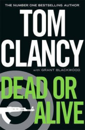 Dead or Alive av Grant Blackwood og Tom Clancy (Heftet)