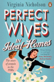 Perfect Wives in Ideal Homes av Virginia Nicholson (Heftet)