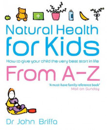 Natural Health for Kids av John Briffa (Heftet)