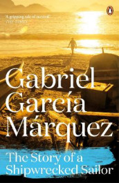 The Story of a Shipwrecked Sailor av Gabriel Garcia Marquez (Heftet)
