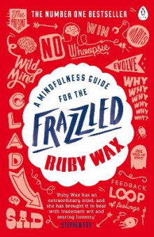 A Mindfulness Guide for the Frazzled av Ruby Wax (Heftet)