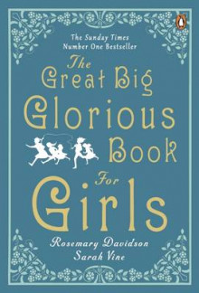 The Great Big Glorious Book for Girls av Rosemary Davidson og Sarah Vine (Heftet)