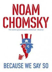 Because We Say So av Noam Chomsky (Heftet)