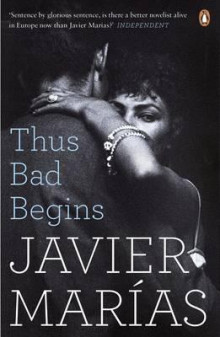 Thus Bad Begins av Javier Marias (Heftet)