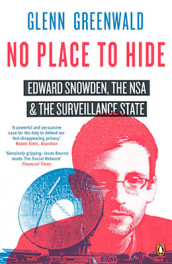 No place to hide - edward snowden, the nsa and the surveillance state av Glenn Greenwald (Heftet)