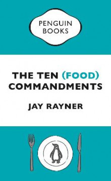 The Ten (Food) Commandments av Jay Rayner (Heftet)