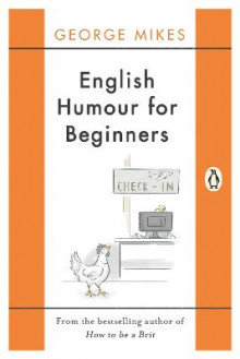 English Humour for Beginners av George Mikes (Heftet)