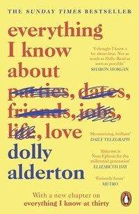 Everything I Know About Love av Dolly Alderton (Heftet)