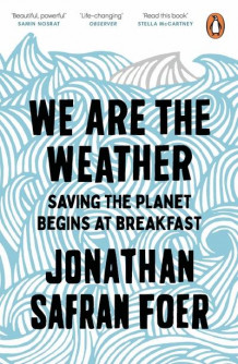 We are the weather av Jonathan Safran Foer (Heftet)