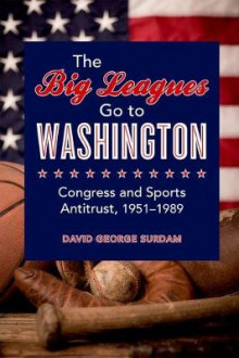 The Big Leagues Go to Washington av David George Surdam (Innbundet)