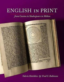 English in Print from Caxton to Shakespeare to Milton av Valerie R. Hotchkiss og Fred C. Robinson (Heftet)