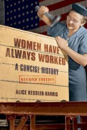 Women Have Always Worked av Alice Kessler-Harris (Heftet)