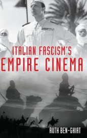 Italian Fascism's Empire Cinema av Ruth Ben-Ghiat (Innbundet)