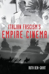 Italian Fascism's Empire Cinema av Ruth Ben-Ghiat (Heftet)