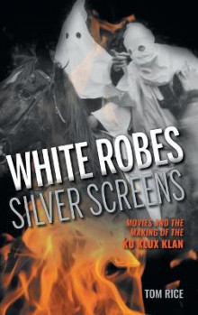 White Robes, Silver Screens av Tom Rice (Innbundet)