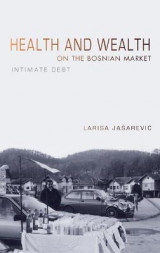 Omslag - Health and Wealth on the Bosnian Market