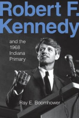Omslag - Robert F. Kennedy and the 1968 Indiana Primary