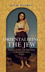 Omslag - Orientalizing the Jew