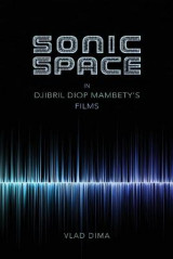 Omslag - Sonic Space in Djibril Diop Mambety's Films