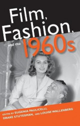 Omslag - Film, Fashion, and the 1960s