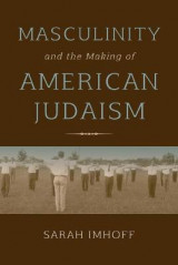 Omslag - Masculinity and the Making of American Judaism