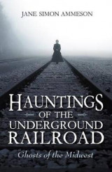 Omslag - Hauntings of the Underground Railroad