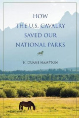 Omslag - How the U.S. Cavalry Saved Our National Parks