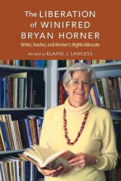 The Liberation of Winifred Bryan Horner av Elaine J. Lawless (Heftet)