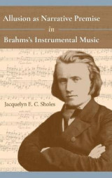 Omslag - Allusion as Narrative Premise in Brahms's Instrumental Music